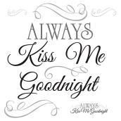 Appliqué mural autocollant «Always Kiss Me Goodnight»