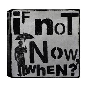 ArtMaison Canada 24-in x 24-in If Not Now When? Canvas Art